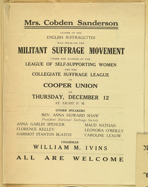 Mrs. Cobden Sanderson will speak on Militant Suffrage Movement, Cooper Union, under auspices of the League of Self-Supporting Women and Collegiate Suffrage League
