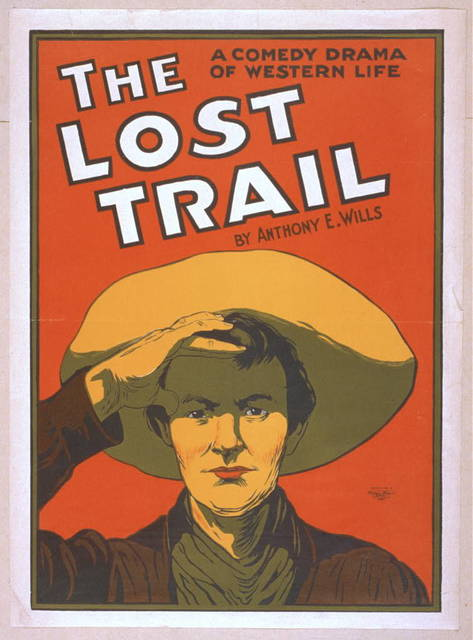 The lost trail a comedy drama of western life : by Anthony E. Wills.