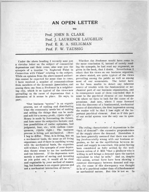 An open letter to Prof. John B. Clark Prof. J. Laurence Laughlin. Prof, E. R. A. Seligman [and] Prof. F. W. Taussig [Relating to depressions in trade and their cause] Brooklyn, N. Y. September 10th, 1908.