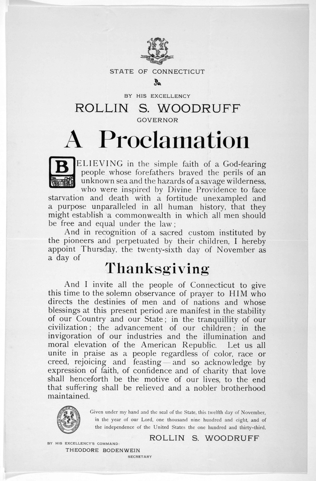 [Arms] State of Connecticut. By His Excellency Rollin S. Woodruff Governor, A proclamation ... I hereby appoint Thursday, the twenty-sixth day of November as a day of thanksgiving ... Given under my hand ... this twelfth day of November, in the