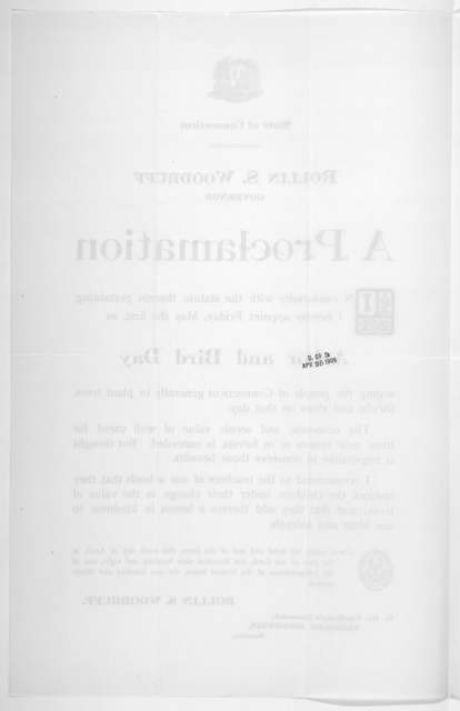 [Arms] State of Connecticut. Rollin S. Woodruff Governor a proclamation ... I hereby appoint Friday, May the first, as arbor and bird day ... Given under my hand ... this tenth day of April, in the year of our Lord, one thousand nine hundred and