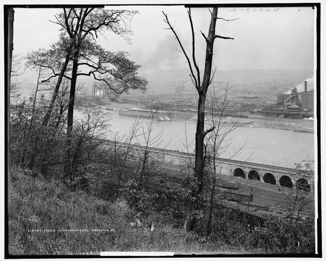 Edgar Thomson Works, Braddock, Pa.