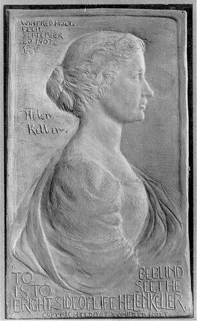 "[Plaque showing Helen Keller, half lgth., right profile, with inscription ""To be blind is to see the bright side of life""]"