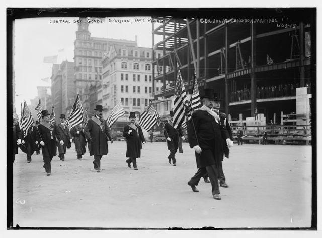 Taft Parade, Central Dry Goods Div., Gen. Jos. W. Congdon, Marshal, New York