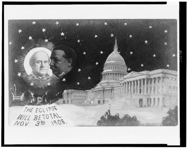 [U.S. Capitol at night with stars, Taft as moon, about to eclipse William Jennings Bryan as sun]