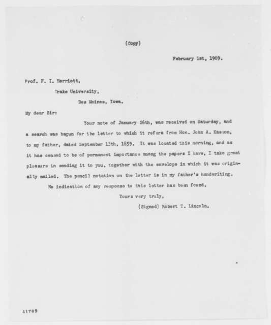 Robert Todd Lincoln to F. J. Herriott, Monday, February 01, 1909  (Sends letter from John A. Kasson to Abraham Lincoln)