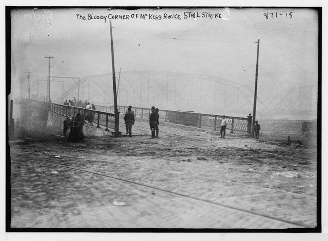 """Steel strikers at the """"Bloody Corner of McKees Rocks"""""""