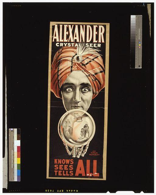Alexander, crystal seer knows, sees, tells all.