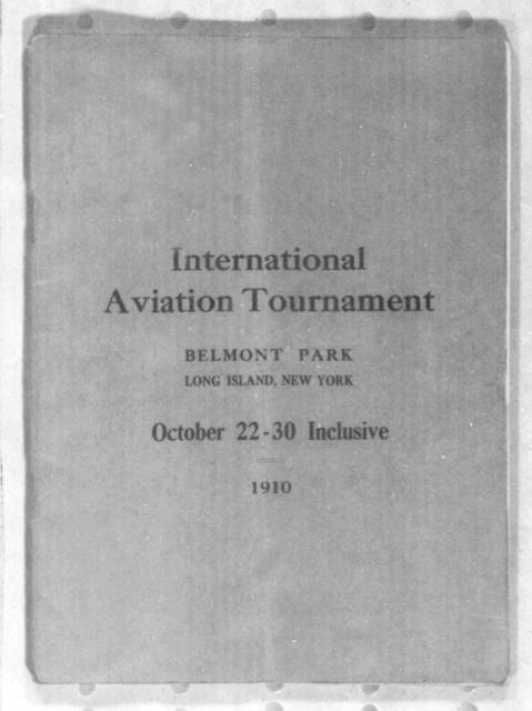 International Aviation Tournament, Belmont Park, New York [program, 22-30 October 1910]