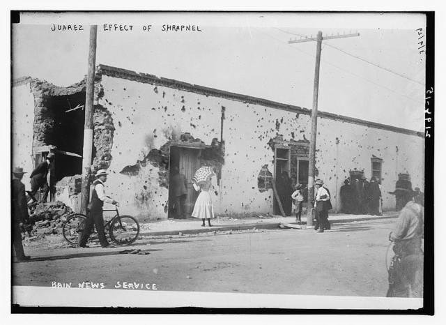 Juarez, effect of shrapnel