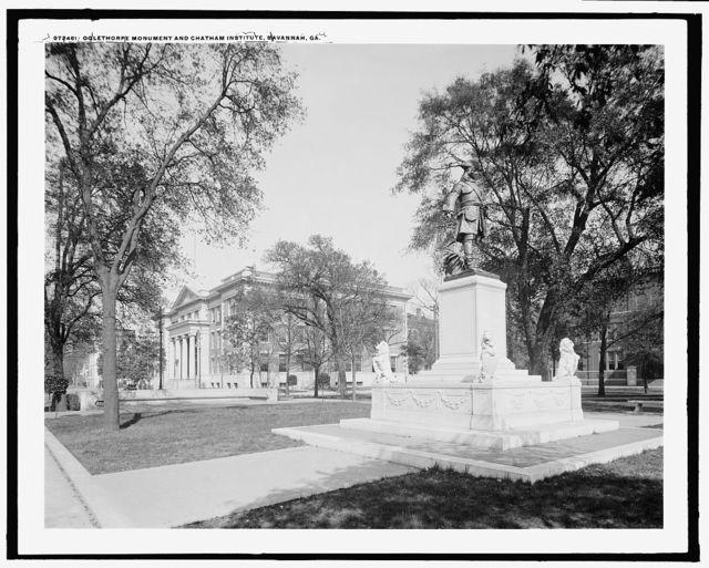Oglethorpe Monument and Chatham Institute [i.e. Academy], Savannah, Ga.