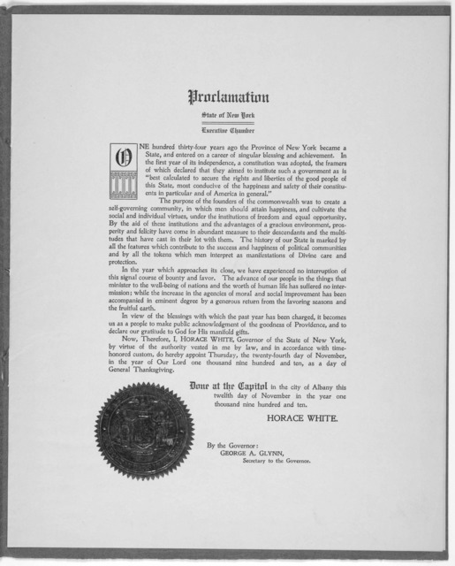 Proclamation. State of New York ... Now, therefore, I, Horace White, Governor of the State of New York, by virtue of the authority vested in me by law .... do hereby appoint Thursday, the twenty-fourth day of November, in the year of our Lord on