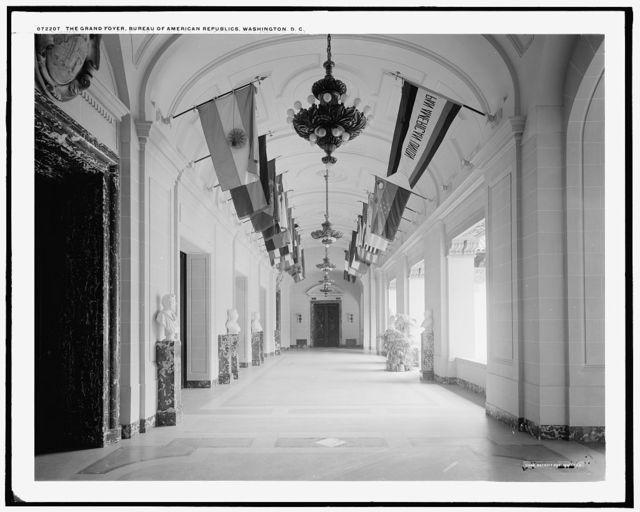 The Grand foyer, Bureau of American Republics [Pan American Union Building], Washington, D.C.