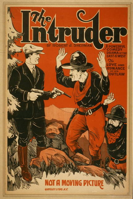 The intruder a powerful comedy drama of the East & West : the love and romance of an outlaw : by Robert J. Sherman.