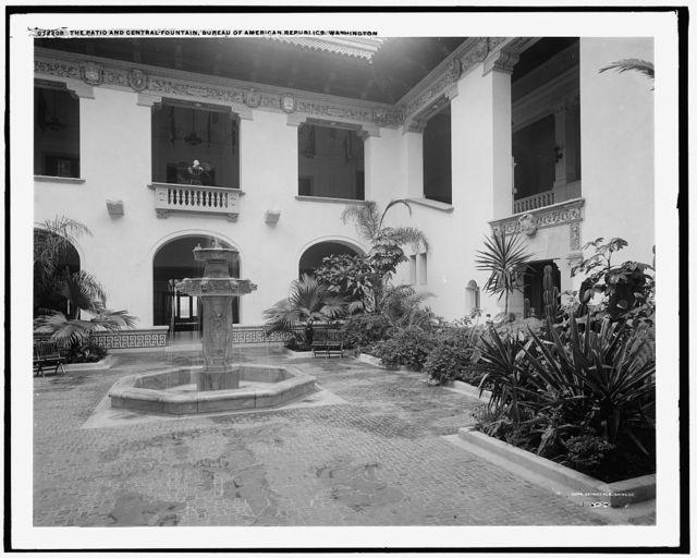 The Patio and central fountain, Bureau of American Republics [Pan American Union Building], Washington, D.C.