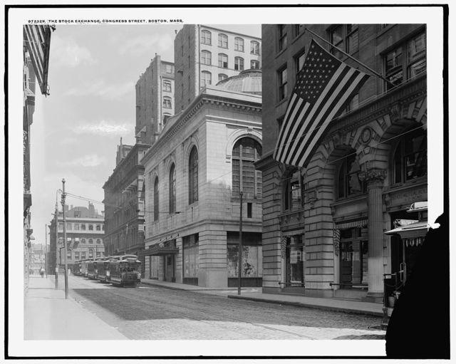 The Stock exchange, Congress Street, Boston, Mass.