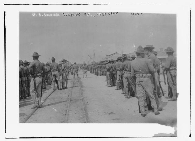 U.S. soldiers guarding R.R., Vera Cruz