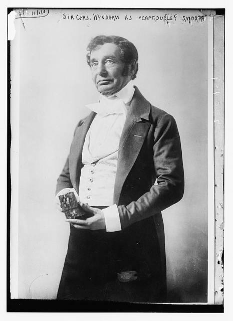 "Sir Chas. Wyndham as ""Capt. Dudley Smooth""."