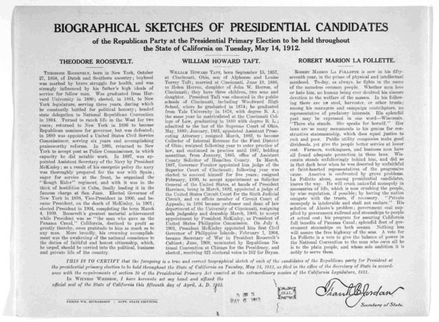 Biographical sketches of presidential candidates of the Republican party at the presidential primary election to be held throughout the state of California on Tuesday, May 14, 1912. Theodore Roosevelt. William Howard Taft. Robert Marion La Folle