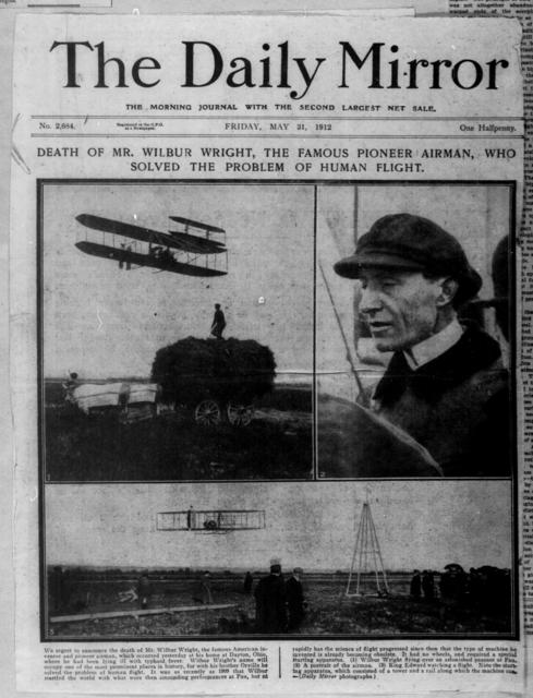 Death of Mr. Wilbur Wright, The Famous Pioneer Airman who Solved the Problem of Human Flight [The Daily Mirror, 31 May 1912]