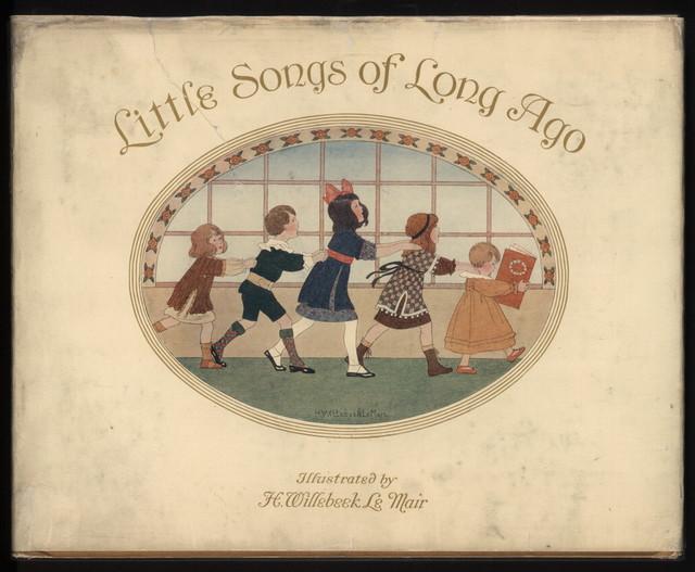 Little songs of long ago more old nursery rhymes