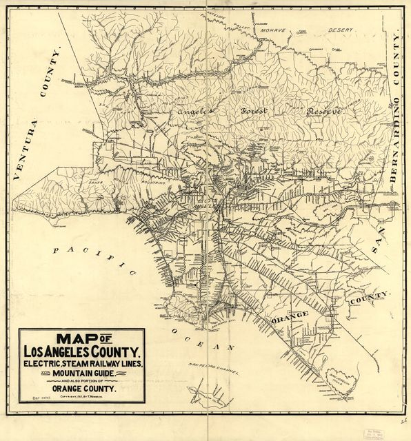 Map of Los Angeles County : electric, steam railway lines, and mountain guide and also portion of Orange County /