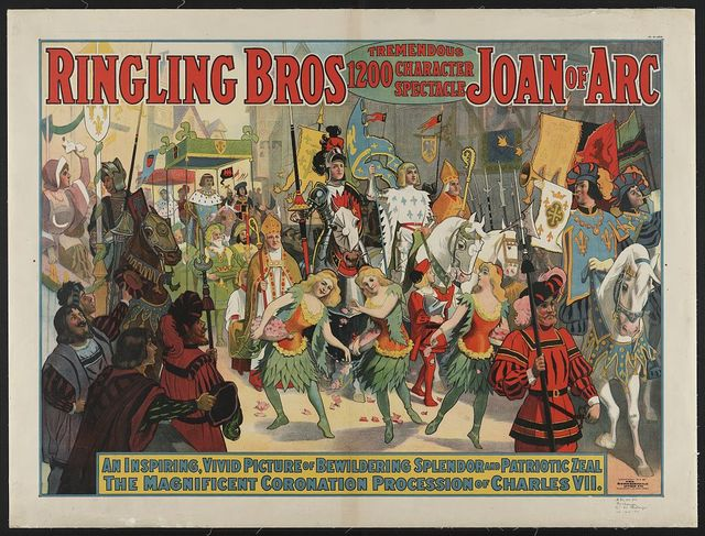 Ringling Bros. tremendous 1200 character spectacle Joan of Arc--An inspiring, vivid picture ... the magnificent coronation of Charles VII