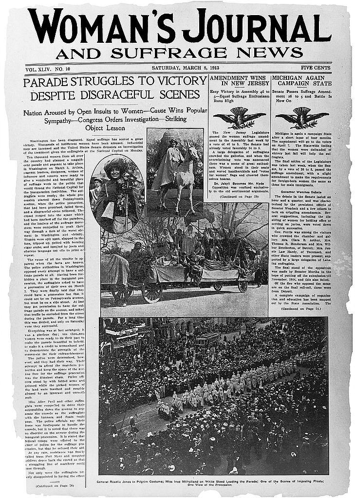 "[Front page of the ""Woman's journal and suffrage news"" with the headline: ""Parade struggles to victory despite disgraceful scenes"" showing images of the women's suffrage parade in Washington, March 3, 1913]"
