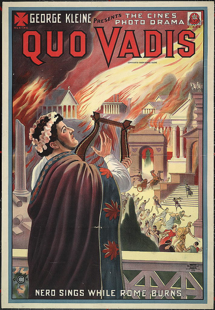 George Kleine presents the Cines photo drama Quo Vadis Nero sings while Rome burns.