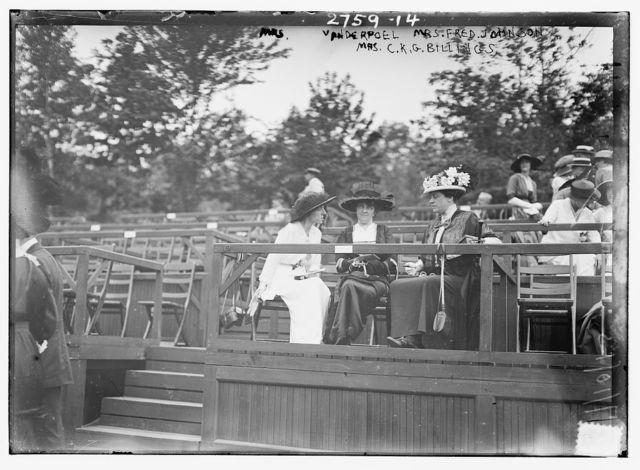 Mrs. Vanderpoel, Mrs. Fred D. Johnson, and Mrs. C.K.G. Billings