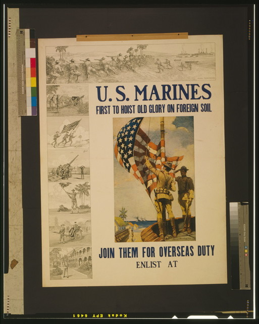 U.S. Marines - first to hoist Old Glory on foreign soil Join them for overseas duty / / Sidney H. Riesenberg 1913.