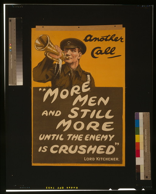 "Another call ""More men and still more until the enemy is crushed"" Lord Kitchener / Elk ; Printed by Hill, Siffken & Co. (L.P.A. Ltd.), Grafton Works, Holloway, London, N."