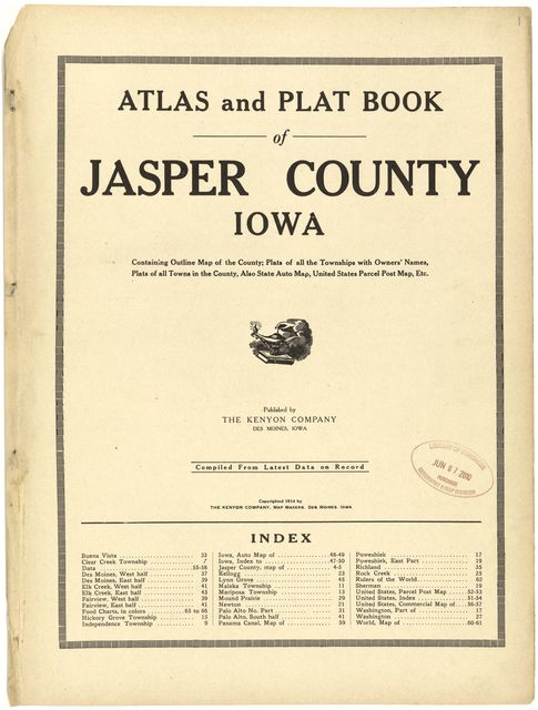 Atlas and plat book of Jasper County, Iowa : containing outline map of the county, plats of all the townships with owners' names, plats of all towns in the county, also state auto map, United States parcel post map, etc. : compiled from latest data on record.