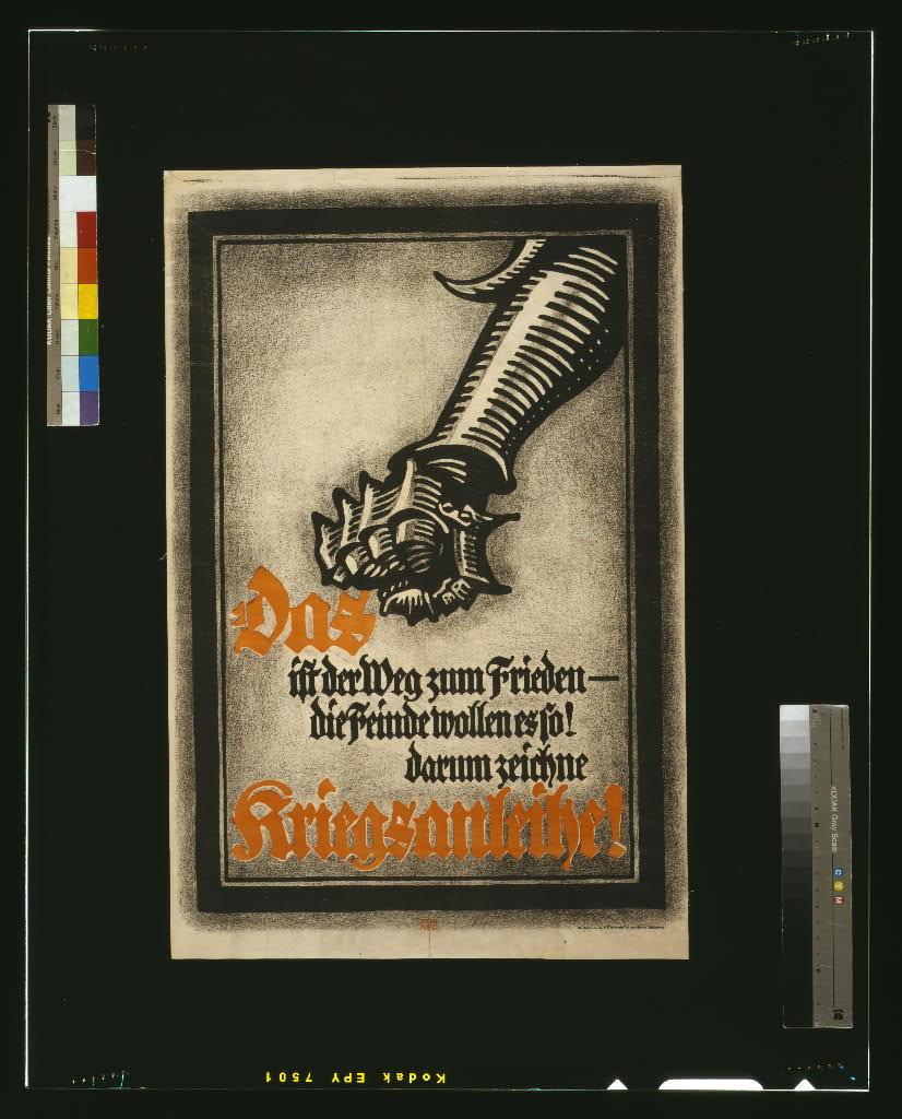 Das ist der Weg zum Frieden -- die Feinde wollen es so! Darum zeichne Kriegsanleihe! / Bernhard.