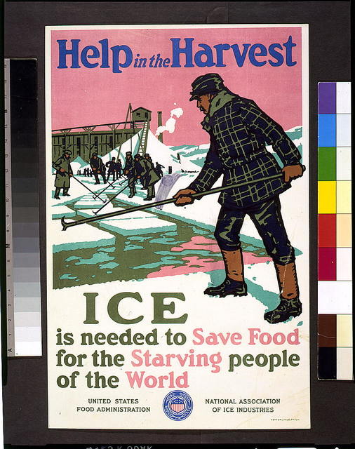 Help in the harvest ice is needed to save food for the starving people of the world / / [sponsored by] United States Food Administration ; National Association of Ice Industries.