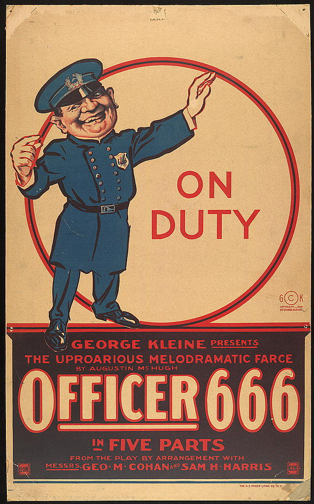 On duty, George Kleine presents the uproarious melodramatic farce by Augustine McHugh, Officer 666 in five parts