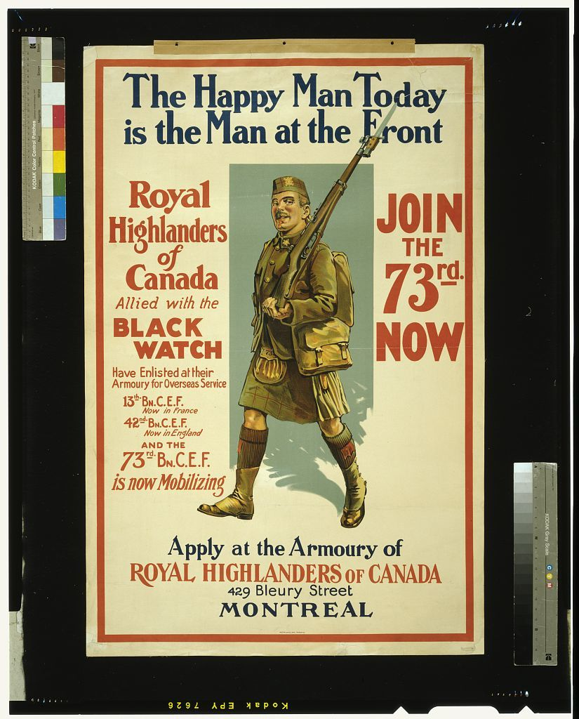 The happy man today is the man at the front. Royal Highlanders of Canada  ... join the 73rd now