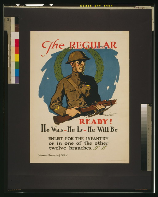 The regular - ready! He was - he is - he will be Enlist for the infantry or in one of the other twelve branches / / Gordon Grant.