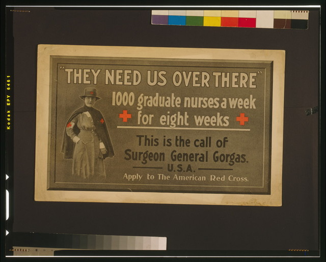 """They need us over there"" 1000 graduate nurses a week for eight weeks : This is the call of Surgeon General Gorgas, U.S.A."
