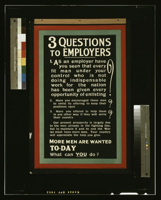 3 questions to employers [...] More men are wanted to-day. What can you do? / printed by Bemrose & Sons Ltd., London and Derby.