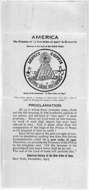 """America the promise of """"A new order of ages"""" to humanity ... A proclamation ... American society of the new order ages. New York, December 1915."""