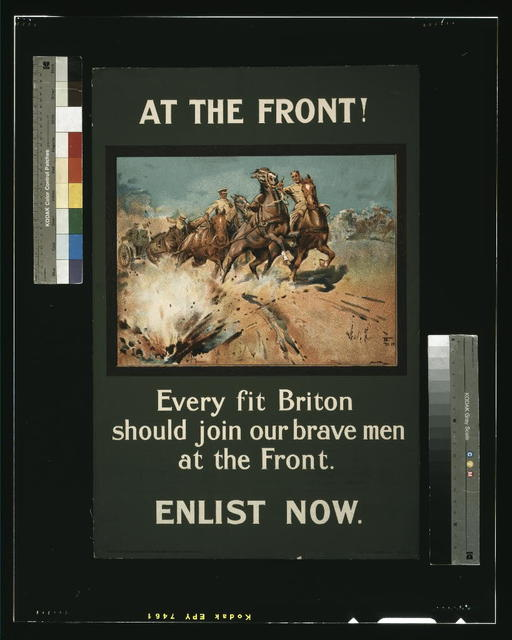 At the front! Every fit Briton should join our brave men at the front. Enlist now / printed by E.S. & A. Robinson Ltd., Bristol.