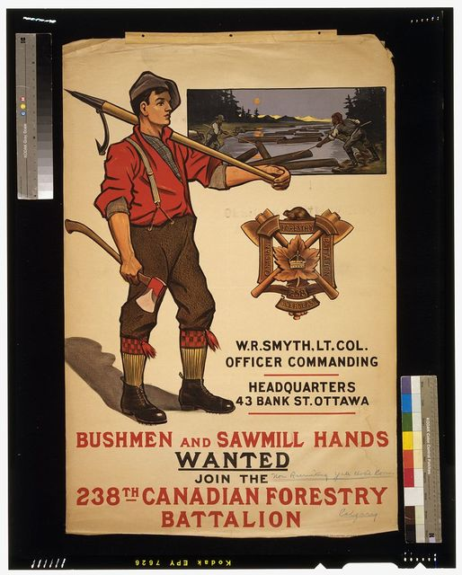 Bushmen and sawmill hands wanted. Join the 238th Canadian Forestry Battalion