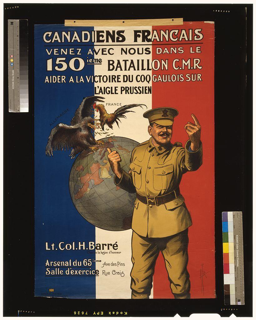 Canadiens Francais. Venez avec nous dans le 150ieme Bataillon C.M.R. Aider a la victoire du coq Gaulois sur l'aigle Prussien / AGR [? monogram].