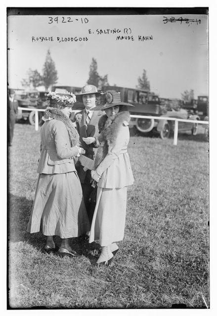 E. Salting (?); Rosalie Bloodgood; and Maude Kahn [i.e. Maud E. Kahn]