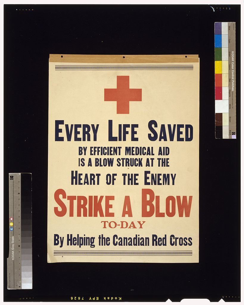 Every life saved by efficient medical aid is a blow struck at the heart of the enemy. Strike a blow to-day by helping the Canadian Red Cross