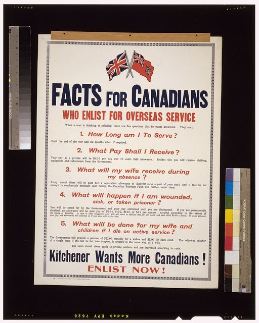 Facts for Canadians who enlist for overseas service. ... Kitchener wants more Canadians! Enlist now!