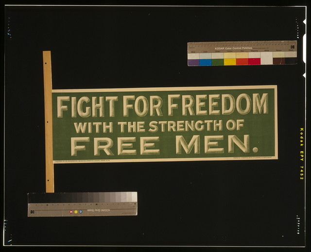 Fight for freedom with the strength of free men / Printed by Roberts & Leete Ltd., London.