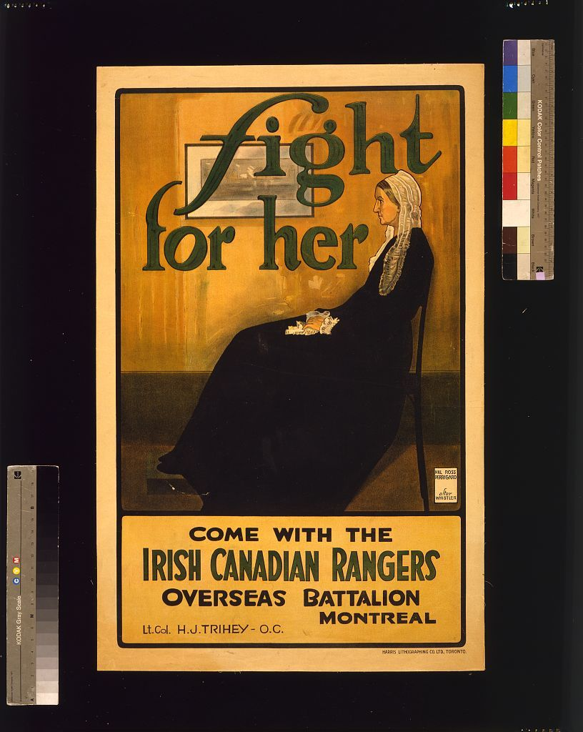 Fight for her. Come with the Irish Canadian Rangers Overseas Battalion, Montreal / Hal Ross Perrigard after Whistler.