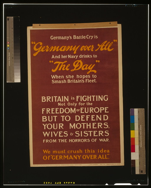 "Germany's battle cry is ""Germany over all"" and her Navy drinks to ""the day"" when she hopes to smash Britain's fleet [...] We must crush this idea of ""Germany over all"" / Howard & Jones, Ltd., London."